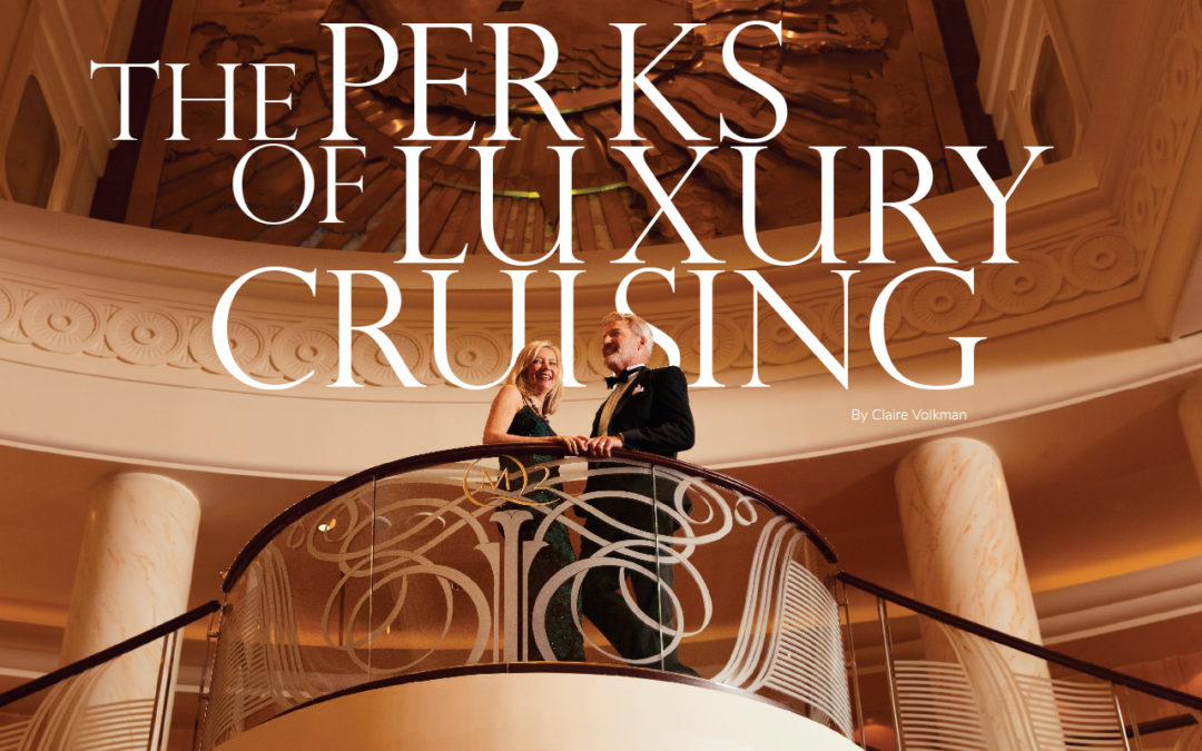 Perks of Luxury Cruising